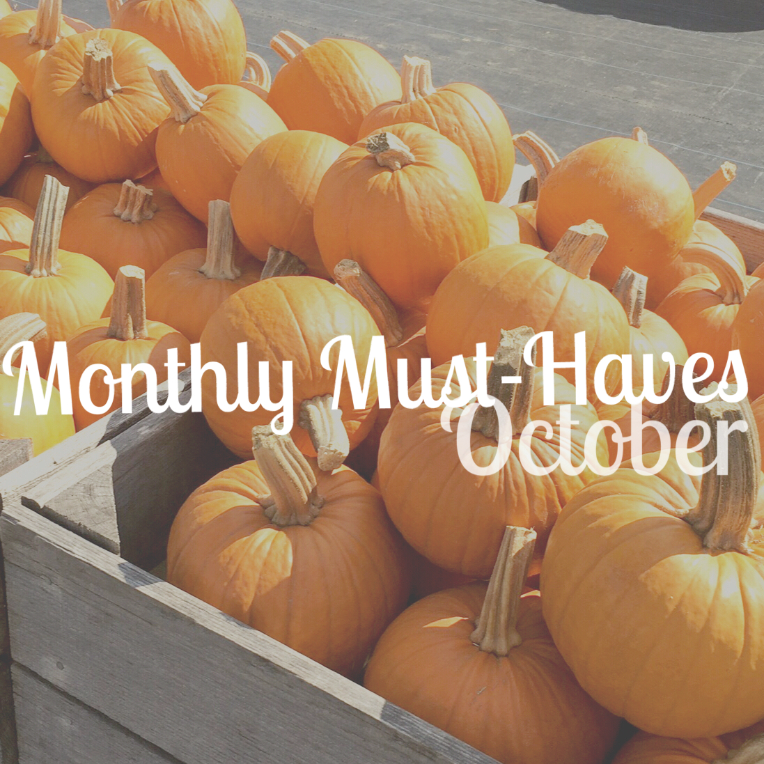 My Monthly Must-Haves: October