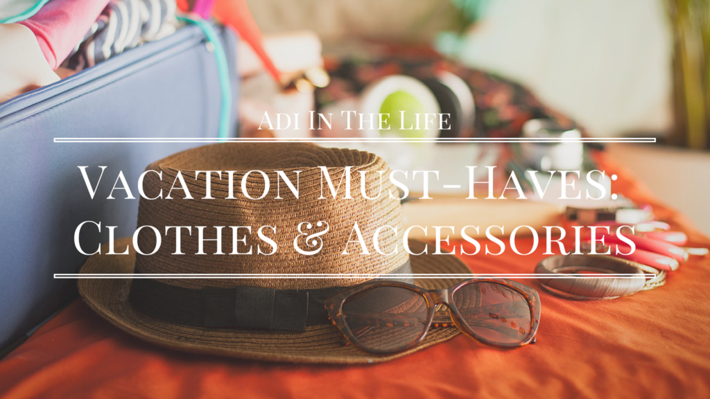Vacation Must-Haves: Fashion